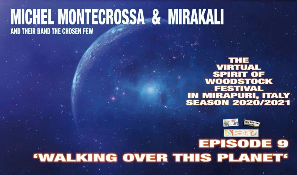 The Virtual Spirit of Woodstock Festival in Mirapuri, Italy Season 2020/2021 Episode 9 'Walking Over This Planet'