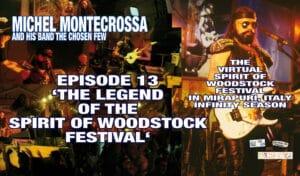 The Virtual Spirit of Woodstock Festival in Mirapuri, Italy Infinity Season Episode 13 'The Legend Of The Spirit Of Woodstock Festival'