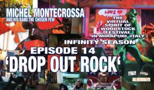 The Virtual Spirit of Woodstock Festival in Mirapuri, Italy Infinity Season Episode 14 'Drop Out Rock'