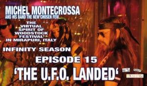 The Virtual Spirit of Woodstock Festival in Mirapuri, Italy Infinity Season Episode 15 'The U.F.O. Landed'